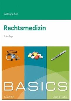 BASICS Rechtsmedizin - Keil, Wolfgang