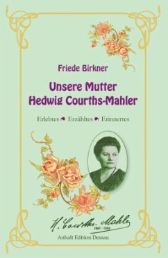 Friede Birkner - Unsere Mutter Hedwig Courths-M...