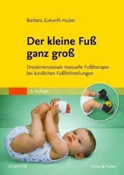 Der kleine Fuß ganz groß - Zukunft-Huber, Barbara