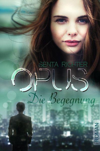 OPUS (eBook, ePUB) - Richter, Senta