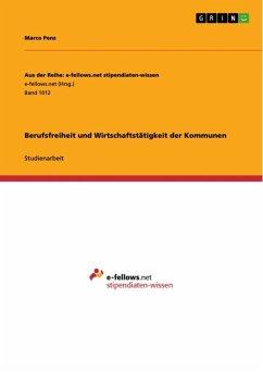 Berufsfreiheit und Wirtschaftstätigkeit der Kommunen (eBook, ePUB) - Penz, Marco