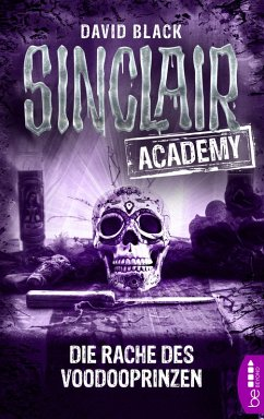 Die Rache des Voodooprinzen / Sinclair Academy Bd.11 (eBook, ePUB) - Black, David