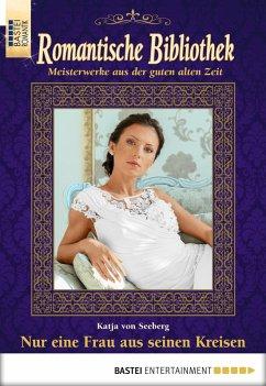 Nur eine Frau aus seinen Kreisen / Romantische Bibliothek Bd.50