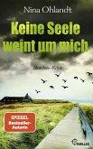 Keine Seele weint um mich / John Benthien Jahreszeiten-Reihe Bd.4 (eBook, ePUB)
