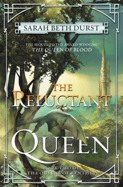 The Reluctant Queen (eBook, ePUB) - Durst, Sarah Beth