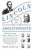 Lincoln and the Abolitionists (eBook, ePUB)