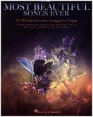 Most Beautiful Songs Ever: 70 All Time Favorites for Organ