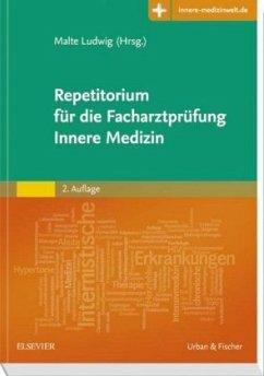 Repetitorium für die Facharztprüfung Innere Medizin