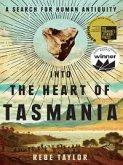 Into the Heart of Tasmania (eBook, ePUB)
