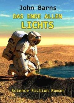 Das Ende allen Lichts - Science Fiction Roman - Barns, John