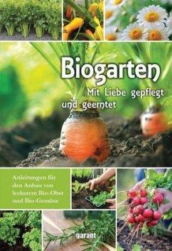 Bio Garten Mit Liebe gepflegt und geerntet