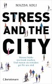 Stress and the City (eBook, ePUB)