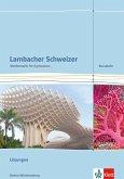 Lambacher Schweizer. Kursstufe. Lösungen 11./12. Klasse. Baden-Württemberg ab 2016