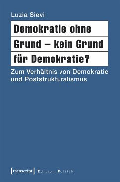 Demokratie ohne Grund - kein Grund für Demokratie? (eBook, PDF) - Sievi, Luzia