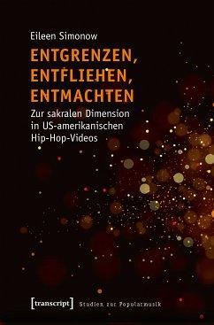 Entgrenzen, Entfliehen, Entmachten (eBook, PDF) - Simonow, Eileen