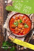 Low Carb One Pot Pasta Meals All-in-one Eintopf Rezepte Diät Kochbuch für Mittagessen Abendessen (eBook, ePUB)