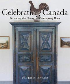 Celebrating Canada (eBook, ePUB) - Baker, Peter E.