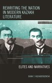 Rewriting the Nation in Modern Kazakh Literature (eBook, ePUB)
