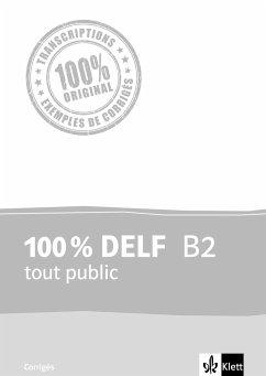 100 % DELF B2 tout public. Corrigés