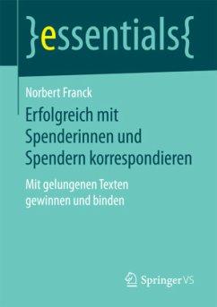 Erfolgreich mit Spenderinnen und Spendern korrespondieren - Franck, Norbert