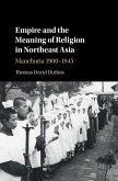Empire and the Meaning of Religion in Northeast Asia (eBook, ePUB)