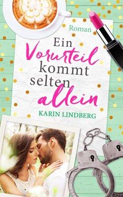 Ein Vorurteil kommt selten allein (eBook, ePUB) - Lindberg, Karin