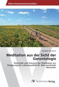 Meditation aus der Sicht der Gerontologie - Schrattner, Elisabeth