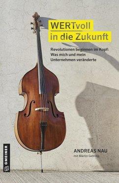 WERTvoll in die Zukunft (eBook, ePUB) - Nau, Andreas