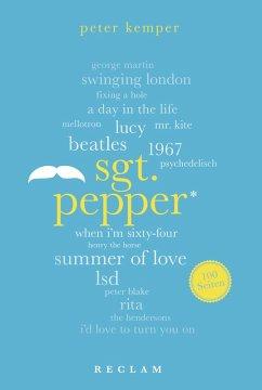 Sgt. Pepper. 100 Seiten (eBook, ePUB) - Kemper, Peter
