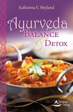 Ayurveda - Balance & Detox (Fixed Layout) (eBook, ePUB) - Weyland, Katharina