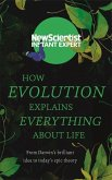New Scientist: How Evolution Explains Everything About Life