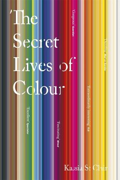 The Secret Lives of Colour - St. Clair, Kassia