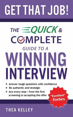 Get That Job!: The Quick and Complete Guide to a Winning Interview - Kelley, Thea