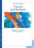 Trauma und Resilienz (eBook, PDF)