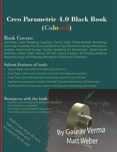 Creo Parametric 4.0 Black Book (Colored) - Verma, Gaurav; Weber, Matt