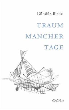 Traum mancher Tage (eBook, ePUB)