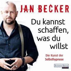 Du kannst schaffen, was du willst (MP3-Download) - Becker, Jan
