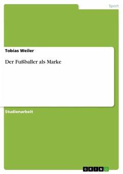 Der Fußballer als Marke (eBook, ePUB)