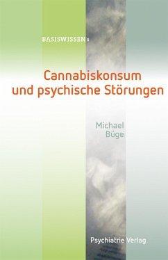 Cannabiskonsum und psychische Störungen (eBook, PDF) - Büge, Michael