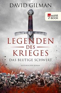 Das blutige Schwert / Legenden des Krieges Bd.1 (eBook, ePUB) - Gilman, David