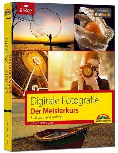 Digitale Fotografie - Der Meisterkurs - Hennemann, Michael