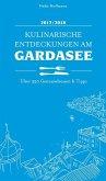 Kulinarische Entdeckungen am Gardasee 2017/2018