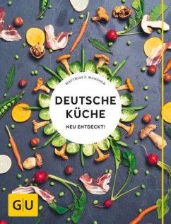 Deutsche Küche neu entdeckt! (Mängelexemplar) - Mangold, Matthias F.