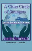 A Close Circle of Strangers: Poems for a Lonely Planet