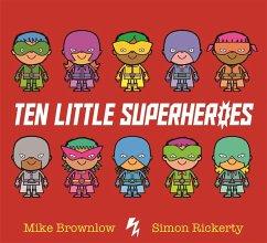 Ten Little Superheroes - Brownlow, Mike