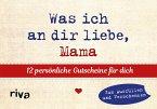 Was ich an dir liebe, Mama - 12 Gutscheine zum Ausfüllen