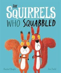 The Squirrels Who Squabbled - Bright, Rachel