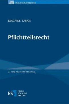 Pflichtteilsrecht - Joachim, Norbert; Lange, Niels