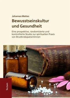 Bewusstseinskultur und Gesundheit - Mattes, Johannes