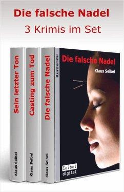 Die falsche Nadel - 3 Krimis im Set (eBook, ePUB) - Seibel, Klaus